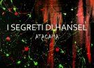 """alt="""" I Segreti di Hansel album cover atacama""""/"""