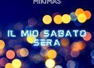 "alt=""mikimas copertina album il mio sabato sera""/"